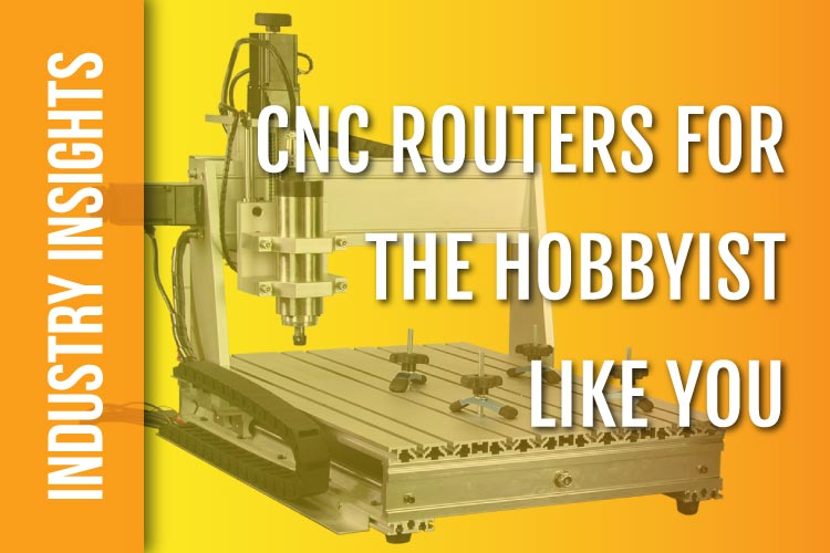 CNC Routers for Hobbyists