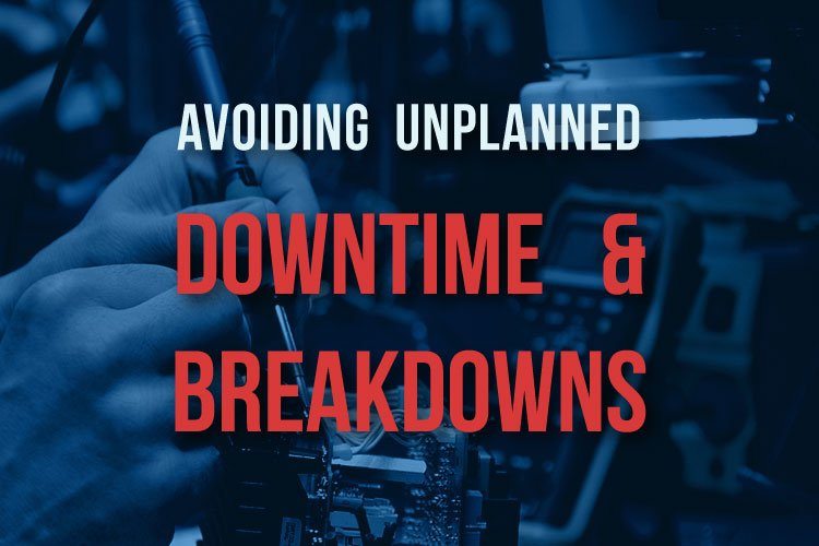 Avoid Downtime and Breakdowns