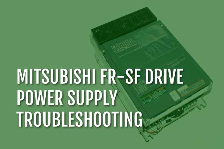 Mitsubishi FR-SF Power Supply Troubleshooting