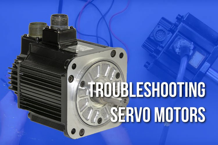 Troubleshooting Servo Motors